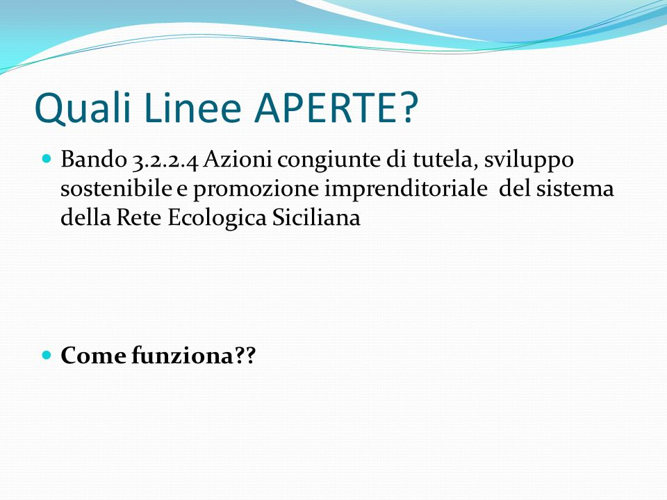 SOGGETTI BENEFICIARI le piccole e le medie imprese (PMI) ubicate nei comuni nella RES le ATS pubblico-private che operano nei comuni della Rete ecologica siciliana.