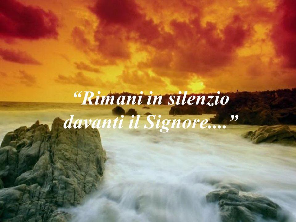 Il Signore è qui e ti chiama.........ti ama e ti aspetta....... ascolta nel tuo profondo essere...