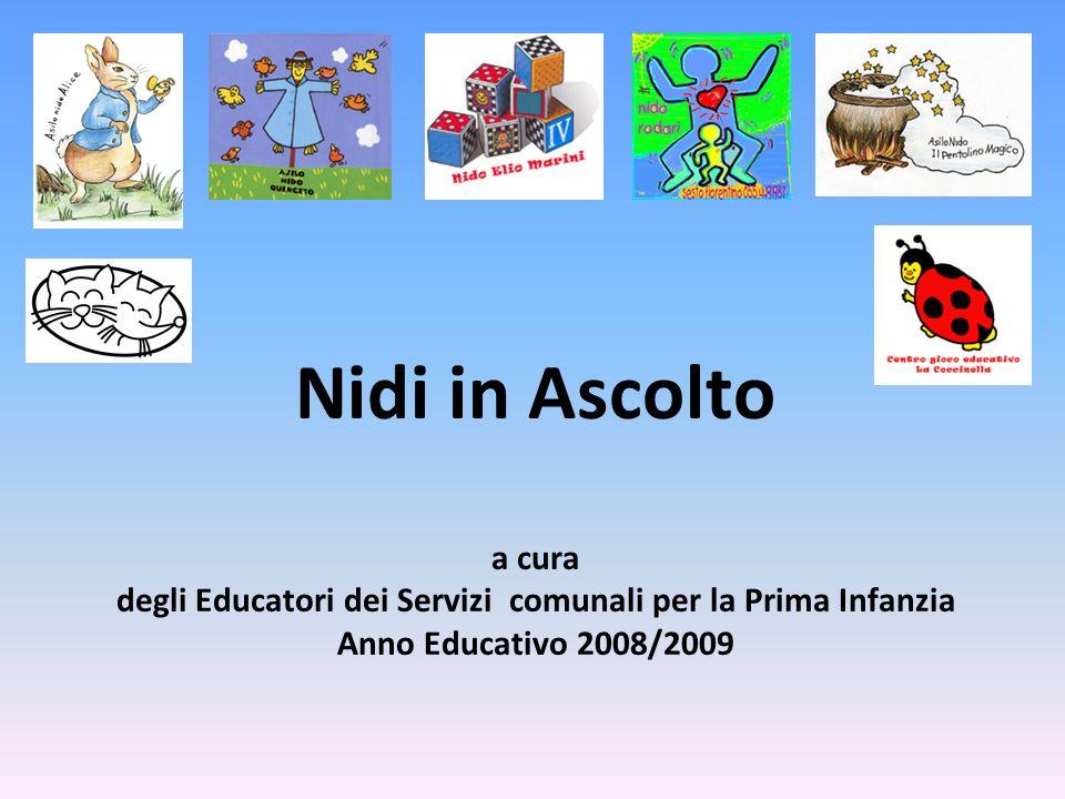Nidi in Ascolto a cura degli Educatori dei Servizi comunali per la Prima Infanzia Anno Educativo 2008/2009