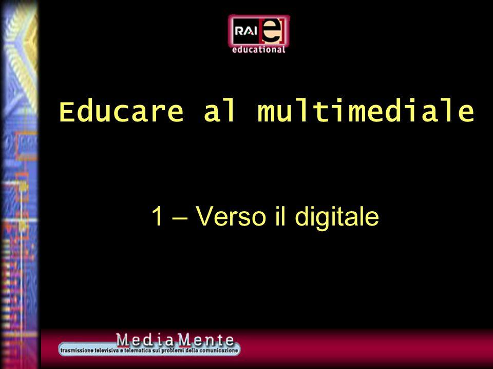 Educare al multimediale 1 – Verso il digitale