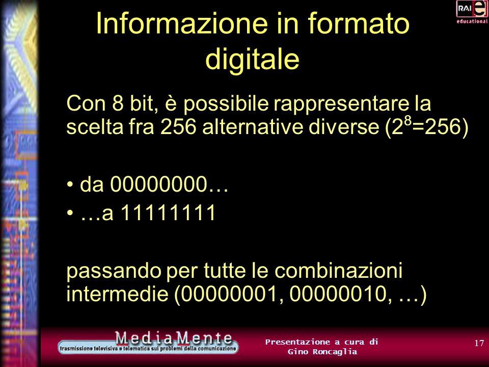 16 Presentazione a cura di Gino Roncaglia Informazione in formato digitale Si, ma… …è possibile applicare queste idee alla rappresentazione di informa