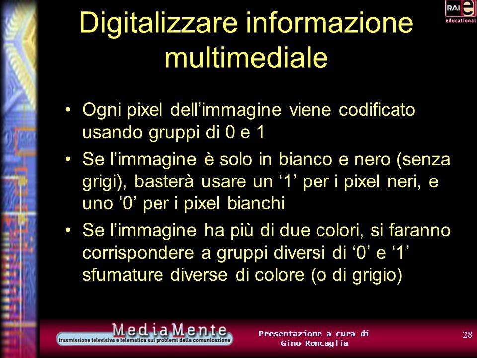 27 Presentazione a cura di Gino Roncaglia Digitalizzare informazione multimediale
