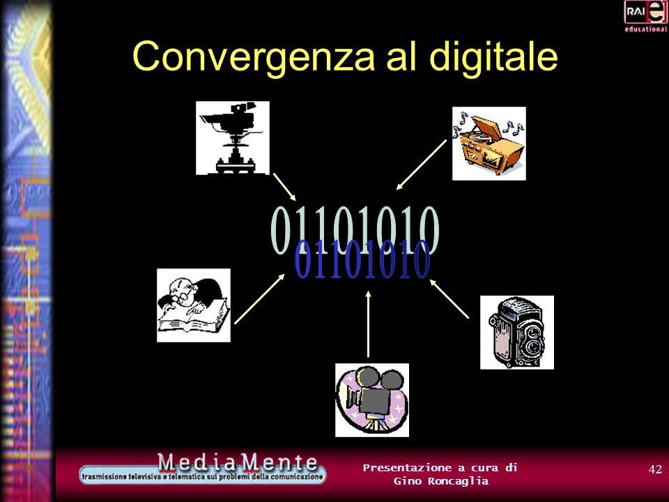 41 Presentazione a cura di Gino Roncaglia Convergenza al digitale Con la convergenza al digitale: tendono a unificarsi i supporti (memorie di massa, rete) tendono a unificarsi le tecnologie di produzione tendono a unificarsi gli strumenti di gestione e di lettura (computer) tendono a unificarsi i mercati