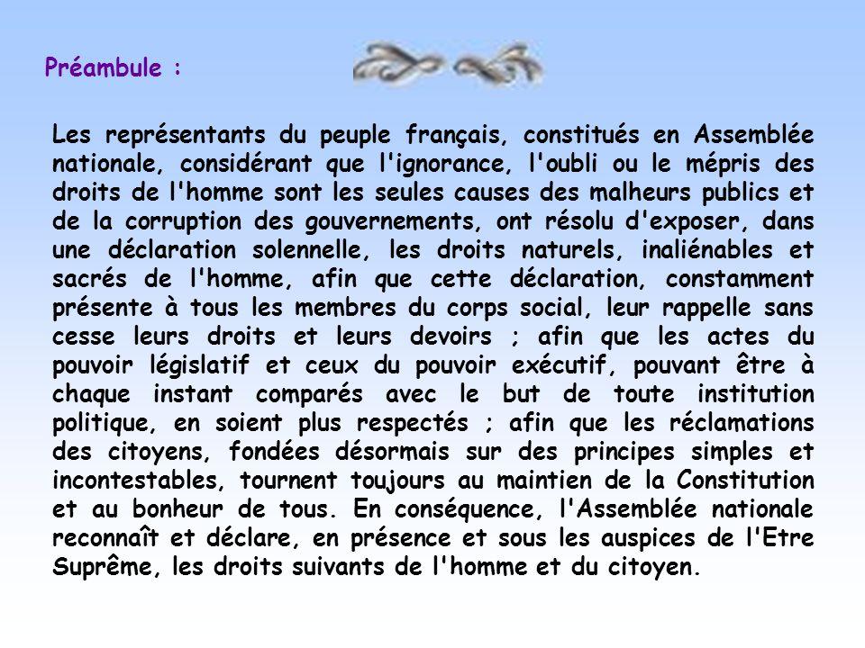 Ratifiée seulement le 5 octobre par Louis XVI sous la pression de l'Assemblée et du peuple accouru à Versailles, elle sert de préambule à la première