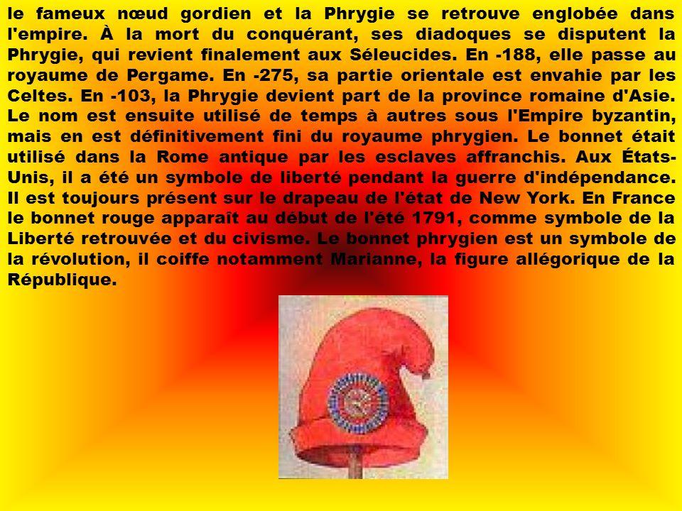 HISTOIRE Le bonnet phrygien est un symbole de liberté venant de la région de Phrygie. Quand les esclaves de Phrygie étaient affranchis, ils portaient