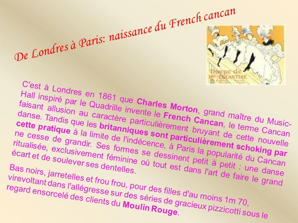 LE CANCAN AUX COULEURS DE TOULOUSE-LAUTREC Les divines > En 1898 les bals du Moulin Rouge deviennent rapidement très prisés. Apothéose de la soirée :