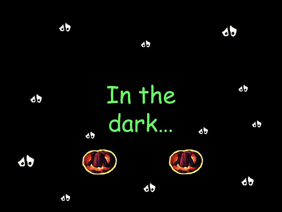 In the dark, dark town…