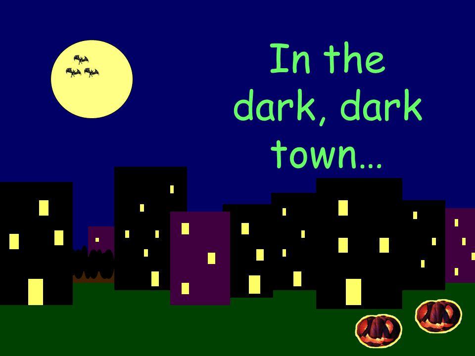 In the dark, dark castle…