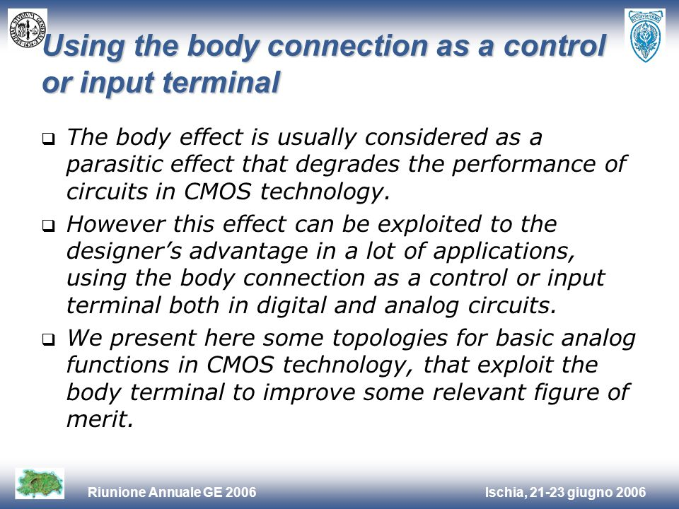 Ischia, 21-23 giugno 2006Riunione Annuale GE 2006 Using the body connection as a control or input terminal The body effect is usually considered as a