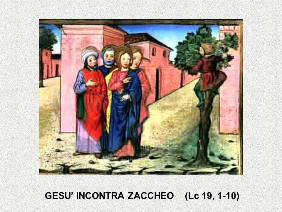 Zaccheo e Noi 1.Gesù guarda e chiama per nome Zaccheo.