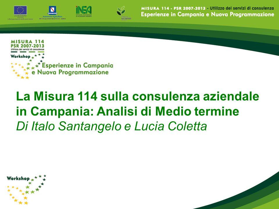 Stato di attuazione in Campania della Misura 114 al 29.02.2012 Dotazione finanziaria Contributo Concesso Pagamenti totali % di avanzam.