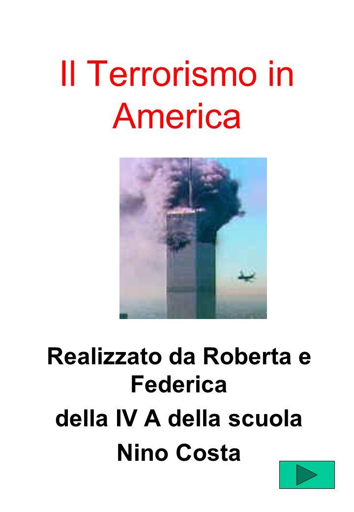 Il Terrorismo in America Realizzato da Roberta e Federica della IV A della scuola Nino Costa