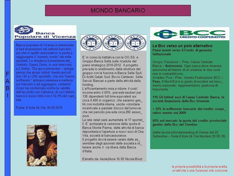 FABIFABI MONDO BANCARIO Banca popolare di Vicenza è interessata a fare acquisizioni nel settore bancario, più che in quello assicurativo, e punta a raggiungere il numero tondo dei mille sportelli.