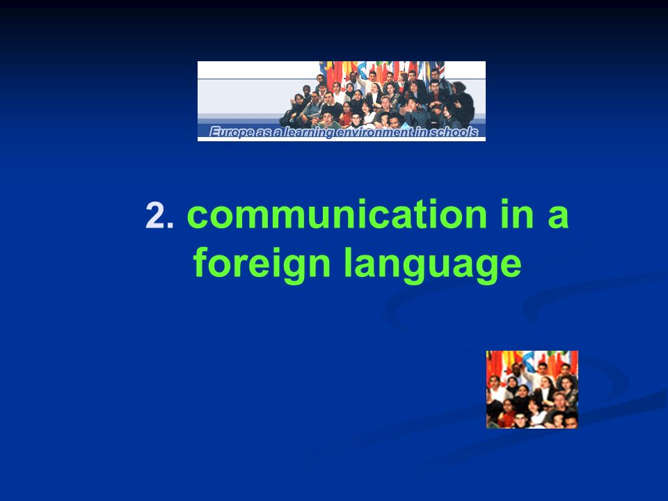 2. communication in a foreign language