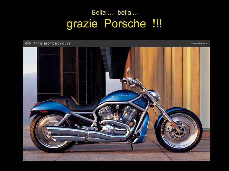 Bella … bella … grazie Porsche !!!