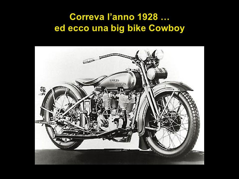 Correva lanno 1928 … ed ecco una big bike Cowboy