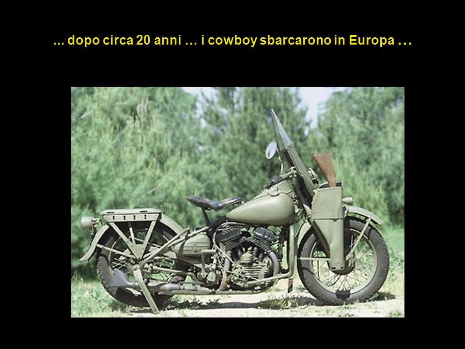 ... dopo circa 20 anni … i cowboy sbarcarono in Europa …