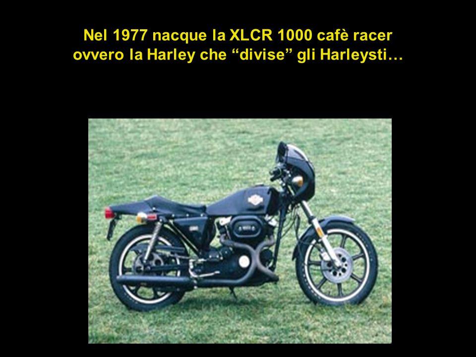 Nel 1977 nacque la XLCR 1000 cafè racer ovvero la Harley che divise gli Harleysti…