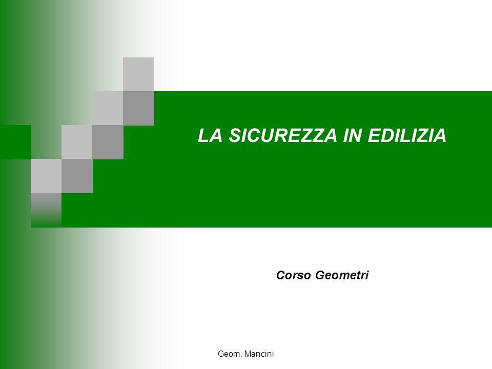 Geom. Mancini LA SICUREZZA IN EDILIZIA Corso Geometri