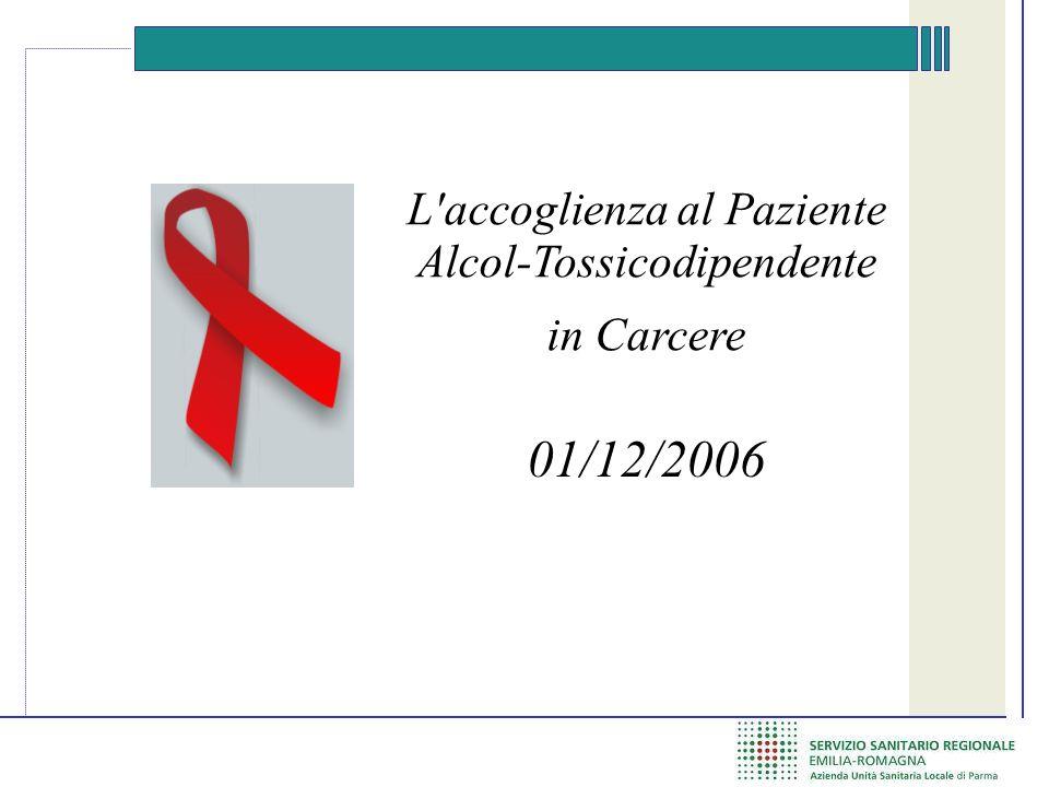01/12/2006 L accoglienza al Paziente Alcol-Tossicodipendente in Carcere
