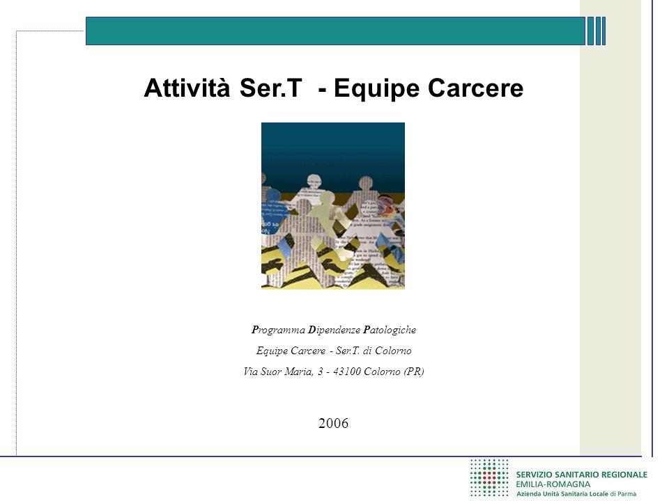Attività Ser.T - Equipe Carcere Programma Dipendenze Patologiche Equipe Carcere - Ser.T.