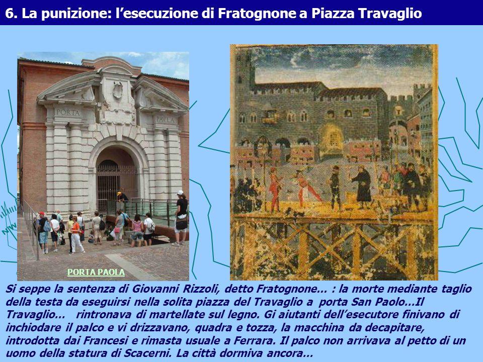 6. La punizione: lesecuzione di Fratognone a Piazza Travaglio Si seppe la sentenza di Giovanni Rizzoli, detto Fratognone... : la morte mediante taglio