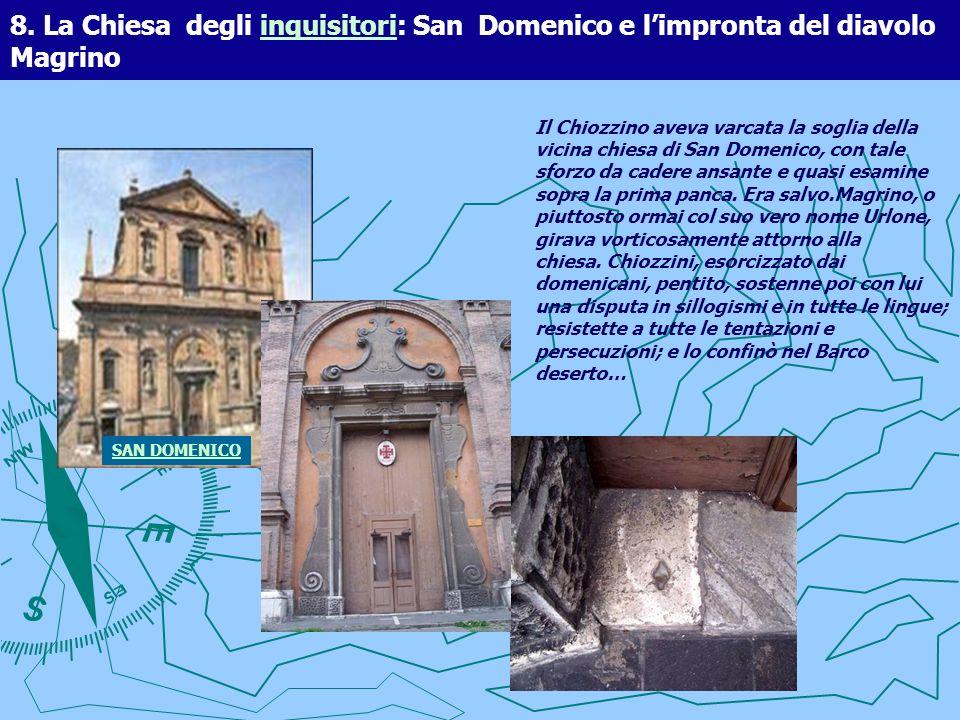 8. La Chiesa degli inquisitori: San Domenico e limpronta del diavolo Magrinoinquisitori Il Chiozzino aveva varcata la soglia della vicina chiesa di Sa