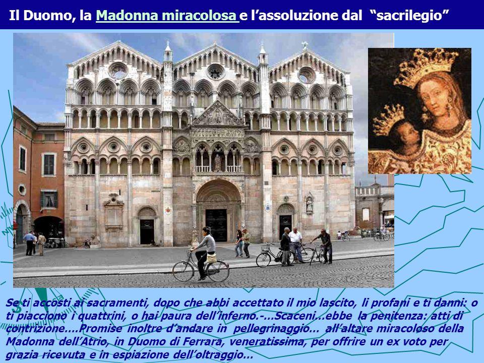 Il Duomo, la Madonna miracolosa e lassoluzione dal sacrilegioMadonna miracolosa Se ti accosti ai sacramenti, dopo che abbi accettato il mio lascito, l