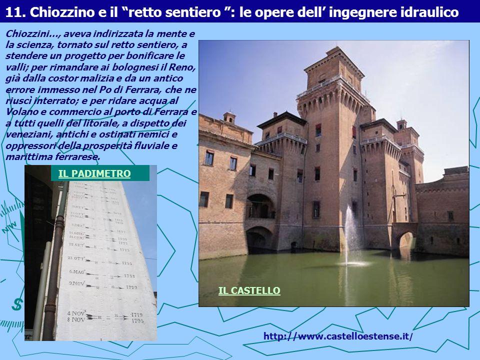 11. Chiozzino e il retto sentiero : le opere dell ingegnere idraulico Chiozzini…, aveva indirizzata la mente e la scienza, tornato sul retto sentiero,