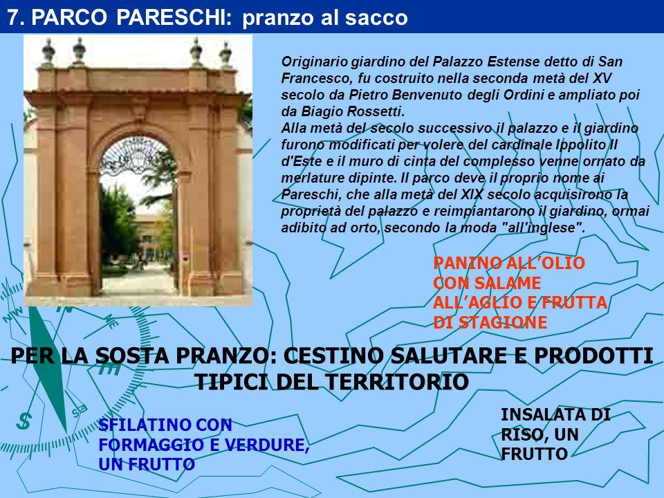 Originario giardino del Palazzo Estense detto di San Francesco, fu costruito nella seconda metà del XV secolo da Pietro Benvenuto degli Ordini e ampliato poi da Biagio Rossetti.