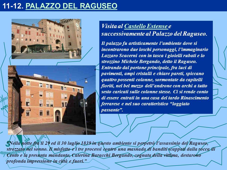 Visita al Castello Estense e successivamente al Palazzo del Raguseo.Castello Estense Il palazzo fu artisticamente lambiente dove si incontrarono due l