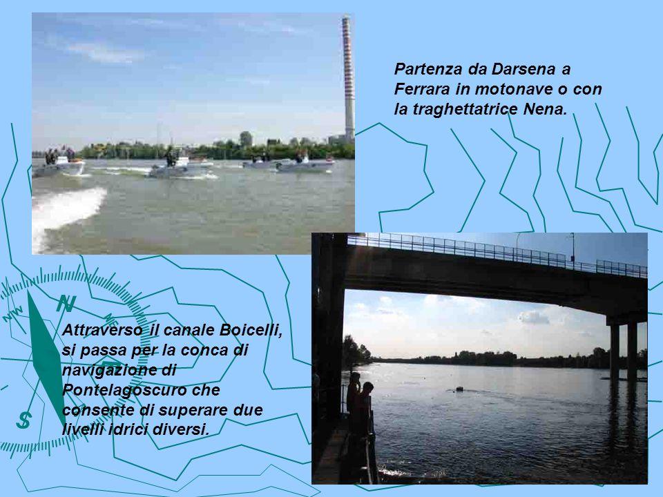 Partenza da Darsena a Ferrara in motonave o con la traghettatrice Nena. Attraverso il canale Boicelli, si passa per la conca di navigazione di Pontela