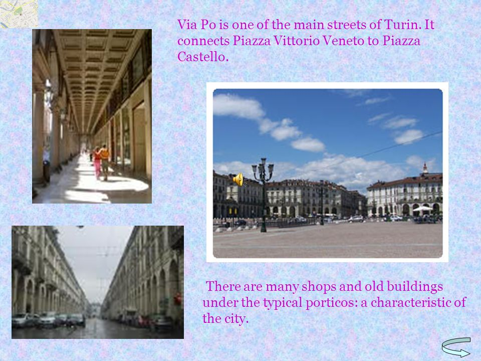 Via garibaldi is a nice walk in the center of Turin because there are no cars so in the meantime you can do your shopping and have fun.