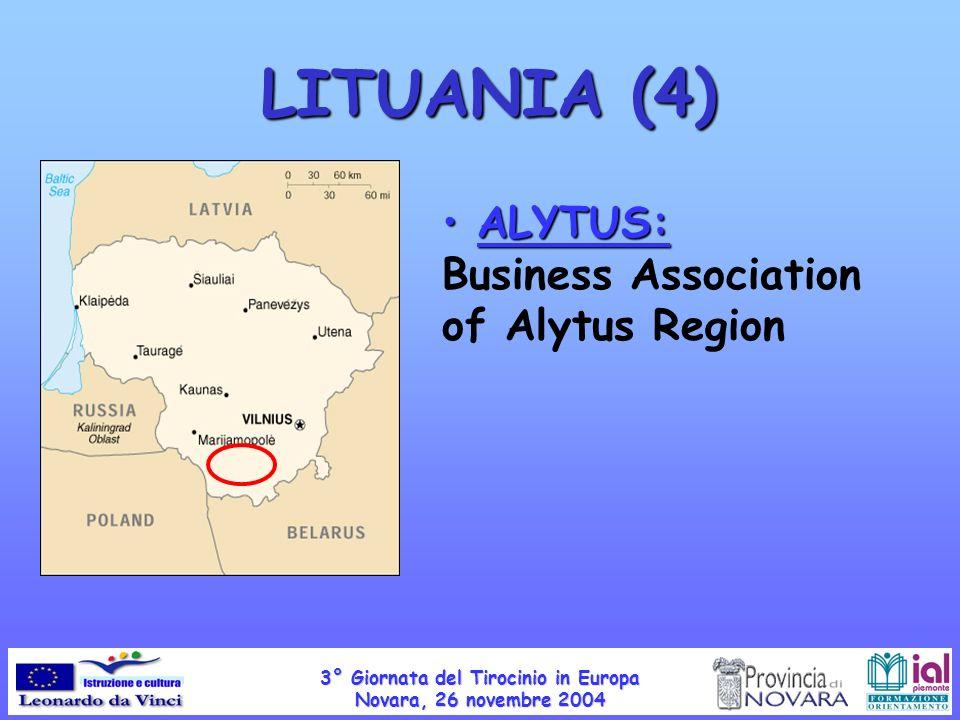 LITUANIA (4) ALYTUS: ALYTUS: Business Association of Alytus Region 3° Giornata del Tirocinio in Europa Novara, 26 novembre 2004