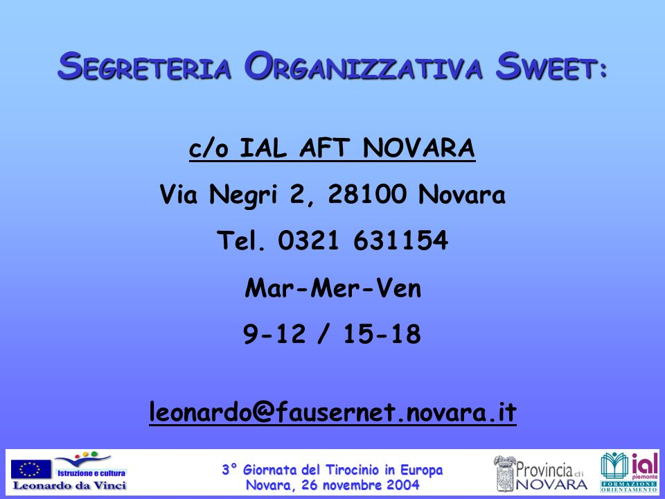 S EGRETERIA O RGANIZZATIVA S WEET: c/o IAL AFT NOVARA Via Negri 2, 28100 Novara Tel.