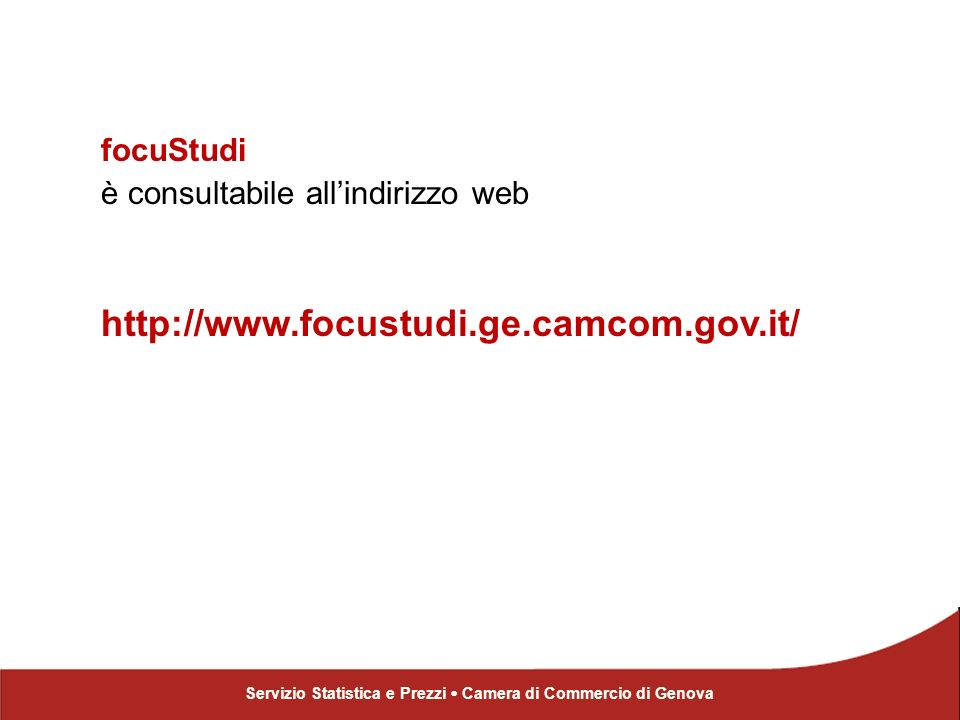 focuStudi è consultabile allindirizzo web http://www.focustudi.ge.camcom.gov.it/