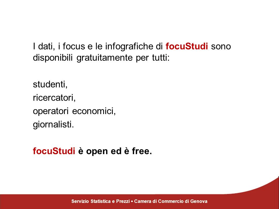 I dati, i focus e le infografiche di focuStudi sono disponibili gratuitamente per tutti: studenti, ricercatori, operatori economici, giornalisti.