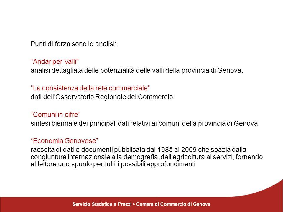 Servizio Statistica e Prezzi Camera di Commercio di Genova focuStudi è curato dal Servizio Statistica e Prezzi della Camera di Commercio di Genova Claudia Sirito Dina Alessandro