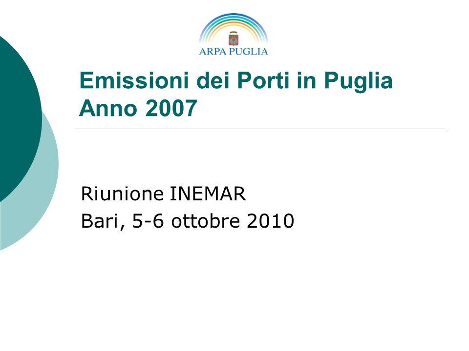 Emissioni dei Porti in Puglia Anno 2007 Riunione INEMAR Bari, 5-6 ottobre 2010
