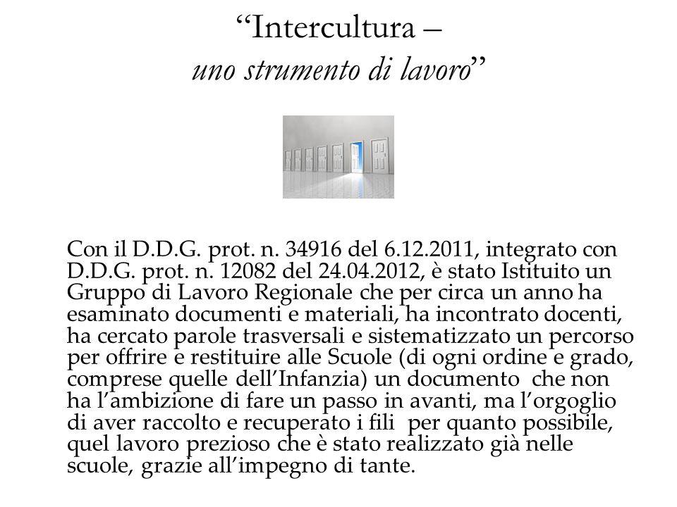 Con il D.D.G. prot. n. 34916 del 6.12.2011, integrato con D.D.G. prot. n. 12082 del 24.04.2012, è stato Istituito un Gruppo di Lavoro Regionale che pe