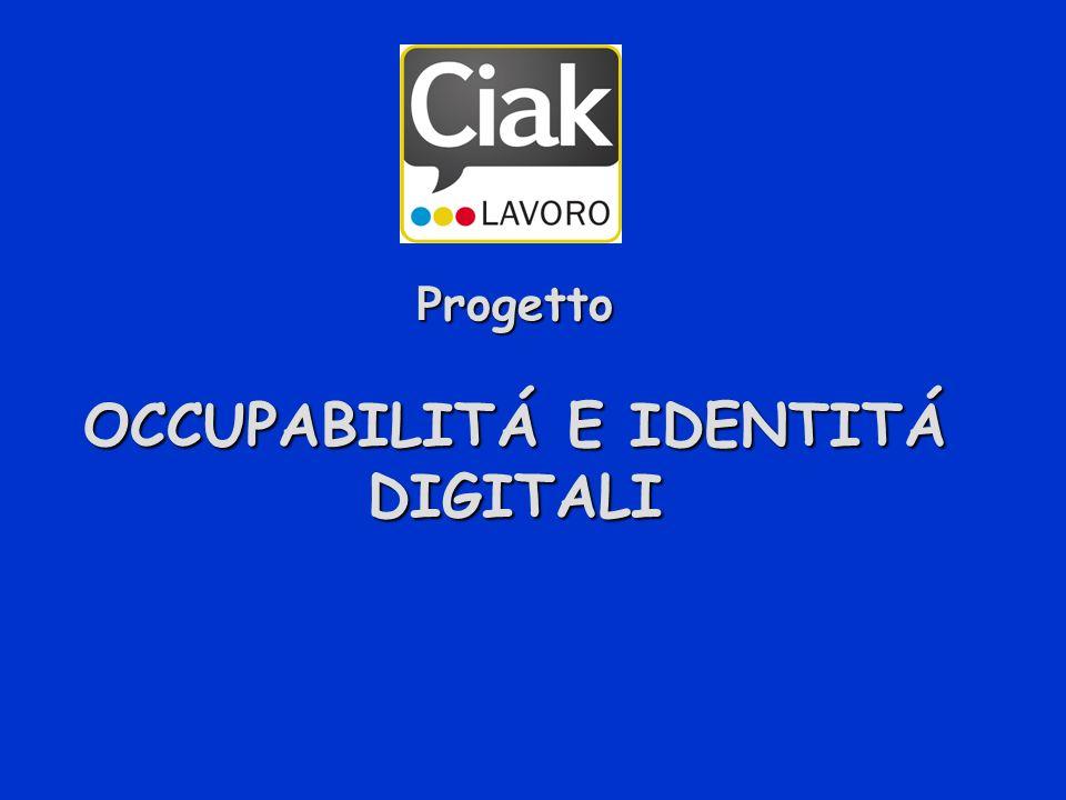 P rogetto OCCUPABILITÁ E IDENTITÁ DIGITALI