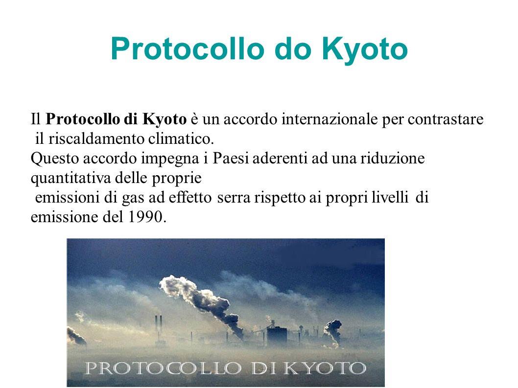 Il Protocollo di Kyoto è un accordo internazionale per contrastare il riscaldamento climatico.