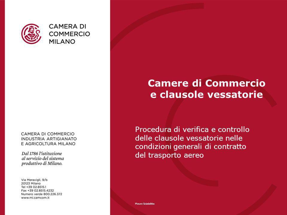 Procedura di verifica e controllo delle clausole vessatorie nelle condizioni generali di contratto del trasporto aereo Mauro Scialabba Camere di Comme