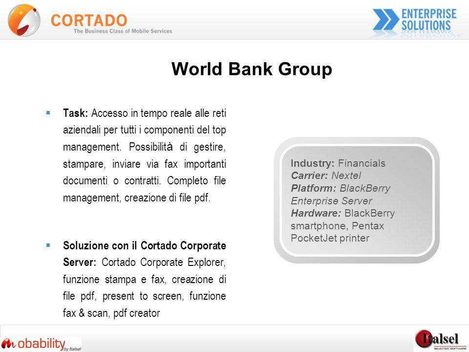 World Bank Group Task: Accesso in tempo reale alle reti aziendali per tutti i componenti del top management.