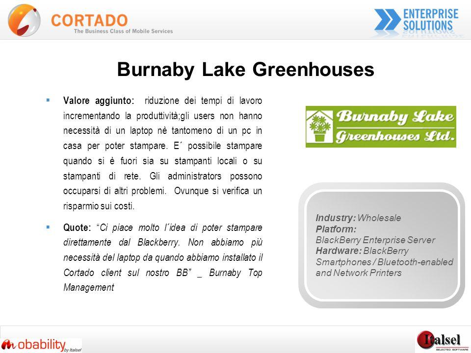 Burnaby Lake Greenhouses Valore aggiunto: riduzione dei tempi di lavoro incrementando la produttività;gli users non hanno necessità di un laptop nè tantomeno di un pc in casa per poter stampare.