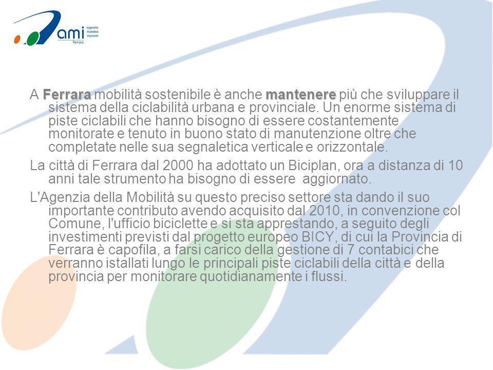 Ferraramantenere A Ferrara mobilità sostenibile è anche mantenere più che sviluppare il sistema della ciclabilità urbana e provinciale. Un enorme sist