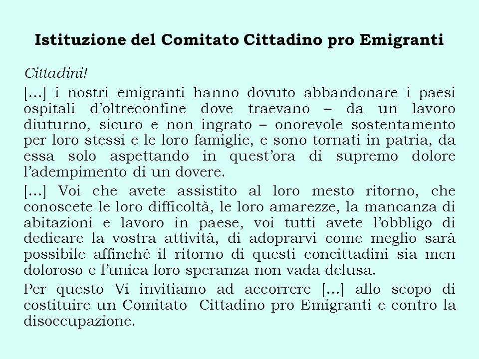 Istituzione del Comitato Cittadino pro Emigranti Cittadini! […] i nostri emigranti hanno dovuto abbandonare i paesi ospitali doltreconfine dove traeva