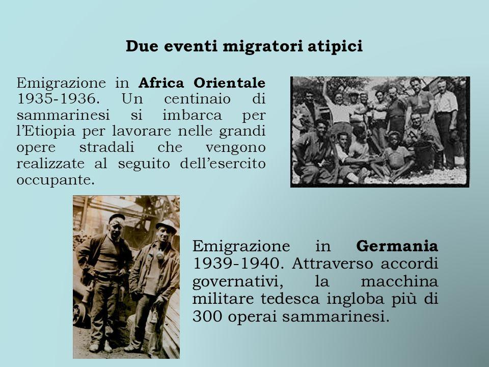 Due eventi migratori atipici Emigrazione in Africa Orientale 1935-1936. Un centinaio di sammarinesi si imbarca per lEtiopia per lavorare nelle grandi