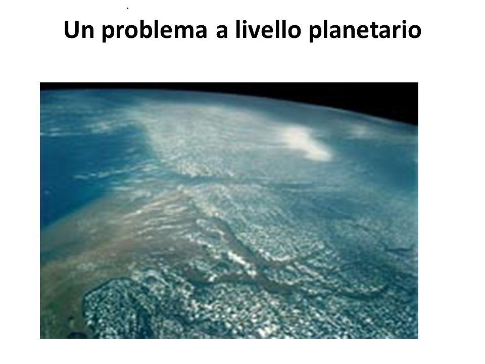 Un problema a livello planetario.
