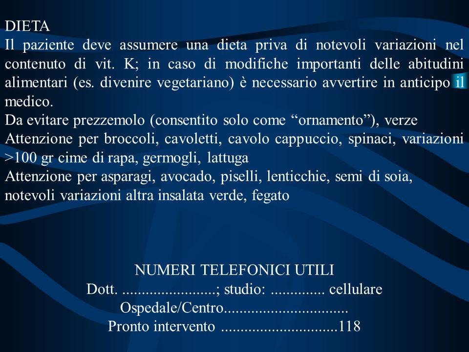 PER IL PAZIENTE CHE UTILIZZA ANTICOAGULANTI ORALI PUNTI IMPORTANTI 1. In caso di dubbio non esitate mai a chiedere! Il telefono è fatto per questo! 2.